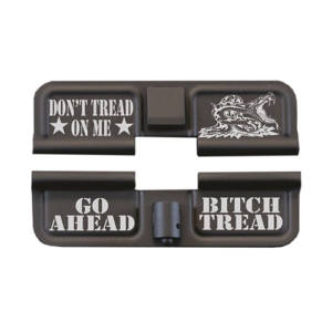 AR-15 Ejection Port Laser Engraved - Don't tread on me go ahead bitch tread