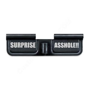 AR-15 Ejection Port Laser Engraved - Surprise Asshole